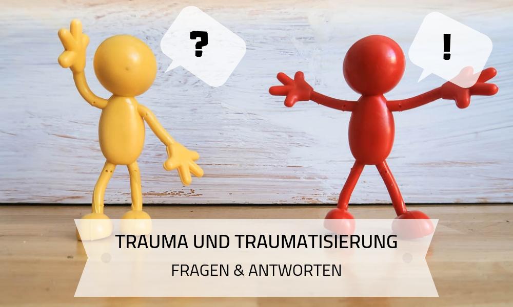 10 Fragen zu Trauma und Traumatisierung